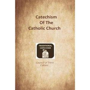Brother Catechism of the Catholic Church: Trent Edition (1548215996)