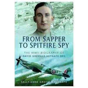 Heygate, Sally-Anne Greville From Sapper to Spitfire Spy (147384388X)