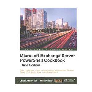Andersson Jonas Microsoft Exchange Server PowerShell Cookbook - Third Edition (1785288075)