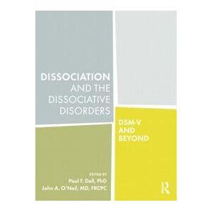 Dell Paul F., Dell Dissociation and the Dissociative Disorders (1138872857)