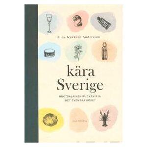 Andersson Elna Kära Sverige - Ruotsalaista kotiruokaa (9527054613)