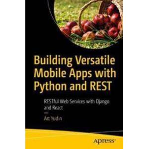 ART Yudin, Art Building Versatile Mobile Apps with Python and REST (1484263324)