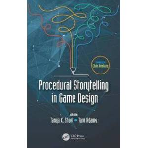 Short, Tanya X. Procedural Storytelling in Game Design (1138595314)