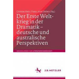 Klein, Christian Der Erste Weltkrieg in Der Dramatik - Deutsche Und Australische Perspektiven / The First World War in Drama - German and Australian Perspectives (3476046710)