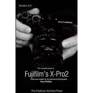 Philips The Complete Guide to Fujifilm's X-Pro2 (B&W Edition) (1365192091)