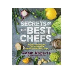 Roberts, Adam Secrets of the Best Chefs (1579654398)