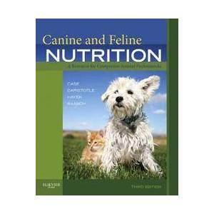 Case, Linda P. Canine and Feline Nutrition: A Resource for Companion Animal Professionals (0323066194)
