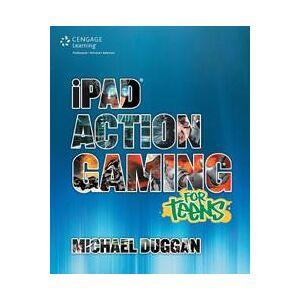 Apple Duggan, Michael iPad Action Gaming for Teens (1285440099)