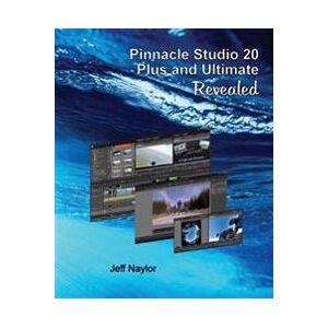 Naylor, Jeff Pinnacle Studio 20 Plus and Ultimate Revealed (0993487106)