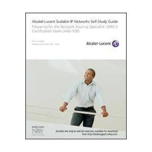 Alcatel Hundley, Kent Alcatel-Lucent Scalable IP Networks Self-Study Guide: Preparing for the Network Routing Specialist I (Nrs 1) Certification Exam [With CDROM] (0470429062)