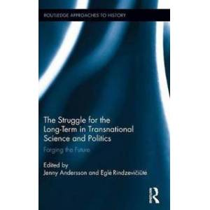 Andersson Jenny The Struggle for the Long-Term in Transnational Science and Politics (1138858536)