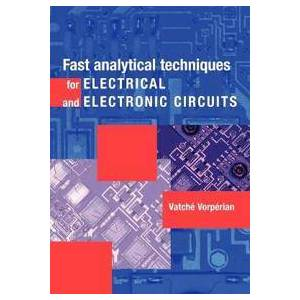 Vorperian, Vatche Fast Analytical Techniques for Electrical and Electronic Circuits (0521624711)