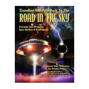 Brother Traveling The Path Back To The Road In The Sky: A Strange Saga Of Saucers, Space Brothers & Secret Agents (1606111337)