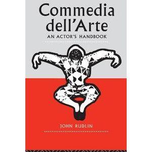 Dell Rudlin, John Commedia Dell'Arte: An Actor's Handbook (0415047706)