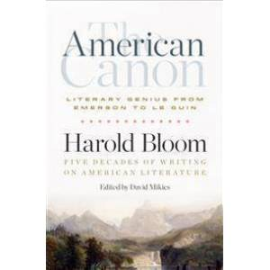Canon Bloom, Harold The American Canon: Literary Genius from Emerson to Pynchon (1598536400)