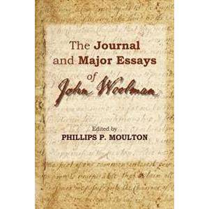 Philips Moulton, Phillips P. The Journal and Major Essays of John Woolman (0944350100)