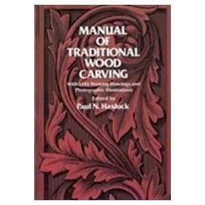 Hasluck, Paul N. Manual of Traditional Woodcarving (0486234894)