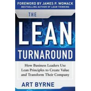 ART The Lean Turnaround:  How Business Leaders  Use Lean Principles to Create Value and Transform Their Company (0071800670)