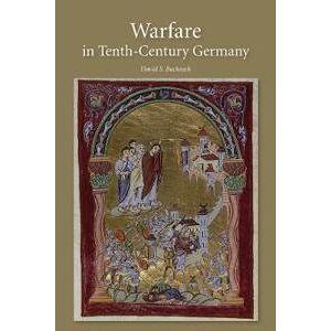 Bachrach, David S. Warfare in Tenth-Century Germany (184383927X)