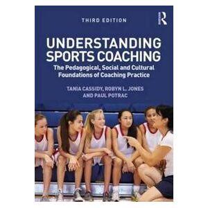 Cassidy, Tania G. Understanding Sports Coaching (0415857473)