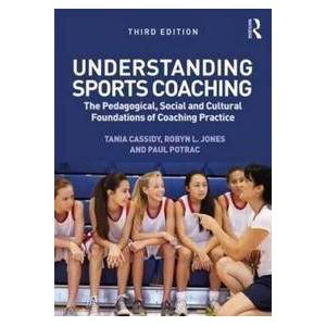 Cassidy, Tania G. Understanding Sports Coaching (0415857473)