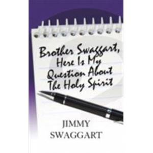 Brother Swaggart, Jimmy Brother Swaggart, Here Is My Question About the Holy Spirit (1934655732)