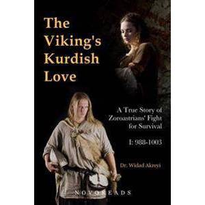 Viking Akreyi, Widad The Viking's Kurdish Love: A True Story of Zoroastrians' Fight for Survival, Part I: 988-1003 (8299931819)