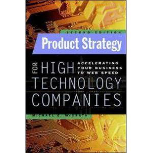 Product Strategy for High Technology Companies (0071362460)