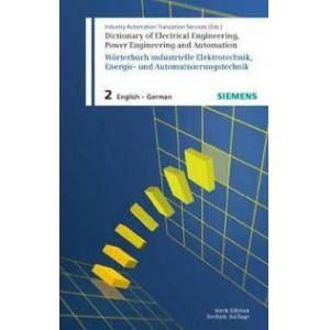Siemens Dictionary of Electrical Engineering, Power Engineering and Automation / W?rterbuch Elektrotechnik, Energie- Und Automatisierungstechnik: Part 2: Engl (3895783145)