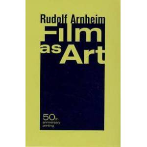 ART Arnheim, Rudolf Film as Art, 50th Anniversary Printing (0520248376)