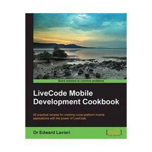 Lavieri, Dr Edward LiveCode Mobile Development Cookbook (1783558822)
