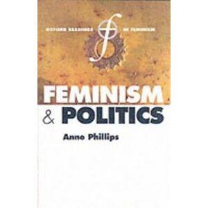 Philips Anne Feminism and Politics (0198782055)