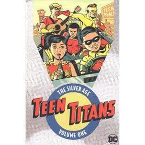 Haney, Bob Teen Titans The Silver Age Vol. 1 (1401275087)
