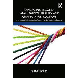 Boers, Frank Evaluating Second Language Vocabulary and Grammar Instruction (0367437651)