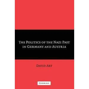 ART The Politics of the Nazi Past in Germany and Austria (0521673240)
