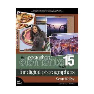 Scott The Photoshop Elements 15 Book for Digital Photographers (0134609484)