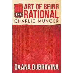 ART Dubrovina, Oxana The Art of Being Rational: Charlie Munger (164633759X)