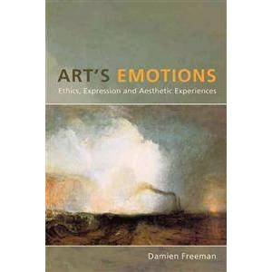 ART Freeman, Damien Art's Emotions: Ethics, Expression and Aesthetic Experience (0773540067)
