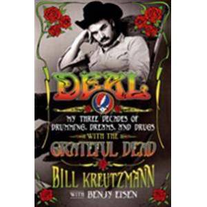 Kreutzmann, Bill Deal: My Three Decades of Drumming, Dreams, and Drugs with the Grateful Dead: My Three Decades of Drumming, Dreams, and Drugs with the Grateful Dead (1250033799)