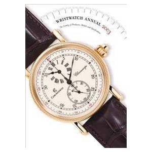 Braun Peter Wristwatch Annual 2003: The Catalog of Producers, Models, and Specifications (0789207621)