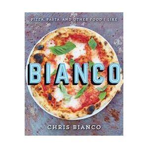 Bianco, Chris Bianco: Pizza, Pasta, and Other Food I Like (0062224379)