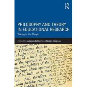 Fulford, Amanda Philosophy and Theory in Educational Research (1138899186)
