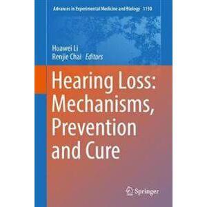 Huawei Li, Huawei Hearing Loss: Mechanisms, Prevention and Cure (9811361223)