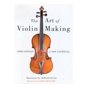 ART Johnson Chris Art of Violin Making (0709058764)
