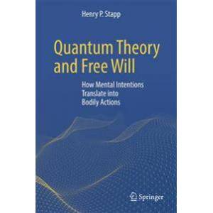 Stapp, Henry P. Quantum Theory and Free Will (331958300X)