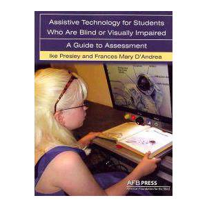 Presley, Ike Assistive Technology For Students Who are Blind or Visually Impaired (0891288902)