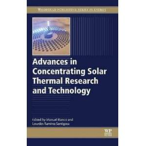 Blanco Manuel Advances in Concentrating Solar Thermal Research and Technology (0081005164)