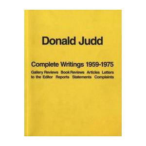 Judd, Donald Donald Judd: Complete Writings 1959-1975 (193892293X)