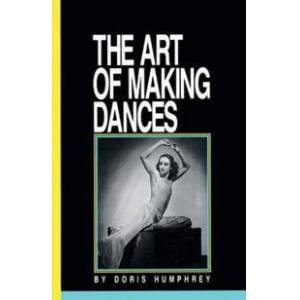 ART Humphrey, Doris (EDT) The Art of Making Dances (0871271583)