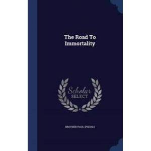 Brother (Pseud ), Brother Paul The Road to Immortality (1340142252)